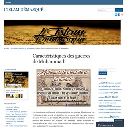 Caractéristiques des guerres de Muhammad « L'islam démasqué