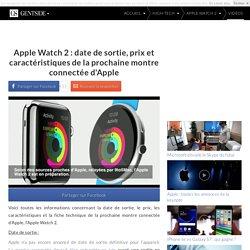 Apple Watch 2 : date de sortie, prix et caractéristiques de la prochaine montre connectée d'Apple