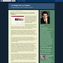 Le blogue de Luc Dupont: Quelles sont les caractéristiques de la publicité efficace ?