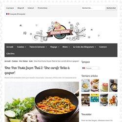 One-Pan Pasta façon Thaï & Une carafe Brita à gagner!