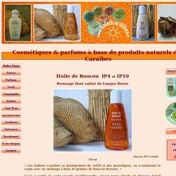 Soleil Caraïbes_roucou, cosmetiques et parfums à base de produits naturels des caraibes, huile de soin avocat coco , huile solaire roucou, parfums solides touch