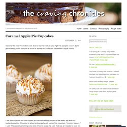 Caramel Apple Pie Cupcakes « The Craving Chronicles