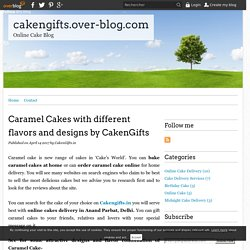Caramel Cakes with different flavors and designs by CakenGifts - cakengifts.over-blog.com