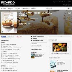 Gâteau aux poires, caramel maison Recettes