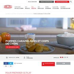 Pommes caramélisées et chips de crêpe - Les recettes Recettes de Normands - Elle & Vire