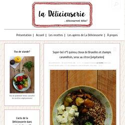 Super-bol n°1: quinoa, choux de Bruxelles et champis caramélisés, serac au citron [végétarien] — La délicieuserie