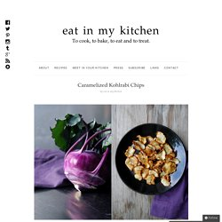 Caramelized Kohlrabi Chips : eat in my kitchen