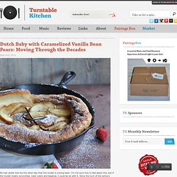 Dutch Baby with Caramelized Vanilla Bean Pears: Moving Through the Decades