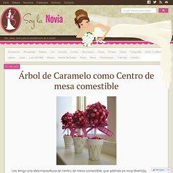 Árbol de Caramelo como Centro de mesa comestible - Soy La Novia