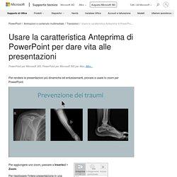 Usare la caratteristica Anteprima di PowerPoint per dare vita alle presentazioni - Supporto di Office