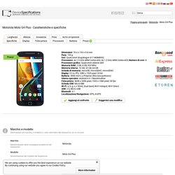 Motorola Moto G4 Plus - Caratteristiche e specifiche