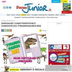 Caratteristiche e curiosità sul Tyrannosaurus Rex - FocusJunior.it