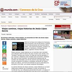 CARAVACA DE LA CRUZ / Viejos caminos, viejas historias de Jesús López García - murcia.com