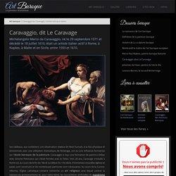 Caravaggio (Le Caravage), l'artiste baroque italien