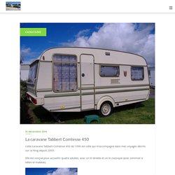 La caravane Tabbert Comtesse 450 - Voyages en caravane