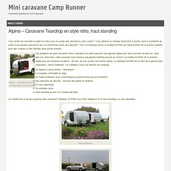 Alpina – Caravane Teardrop en style rétro, haut standing - Mini caravane Camp Runner