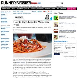 How to Carb-Load for Marathon Week