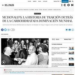 McDonald's: la historia de traición detrás de la carbohidratada dominación mundial