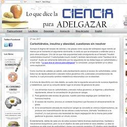Carbohidratos, insulina y obesidad, cuestiones sin resolver