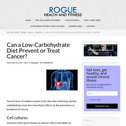 Can a Low-Carbohydrate Diet Prevent or Treat Cancer?