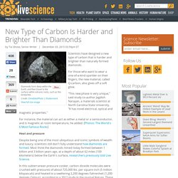 New Type of Carbon Is Harder and Brighter Than Diamonds