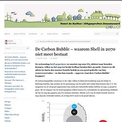 De Carbon Bubble – waarom Shell in 2070 niet meer bestaat - Henri de Ruiter