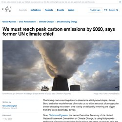 *****We must reach peak carbon emissions by 2020, says former UN climate chief