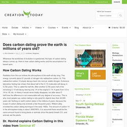 Does Carbon Dating Prove The Earth Is Millions Of Years Old?