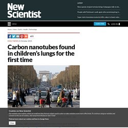 Carbon nanotubes found in children's lungs for the first time