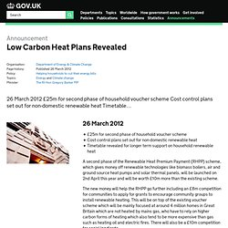 Low Carbon Heat Plans Revealed