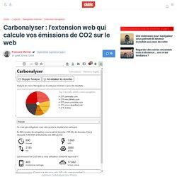 Carbonalyser : l'extension web qui calcule vos émissions de CO2 sur le web