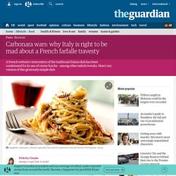 Carbonara wars: why Italy is right to be mad about a French farfalle travesty