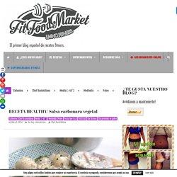 RECETA HEALTHY/ Salsa carbonara vegetal - FITFOODMARKET