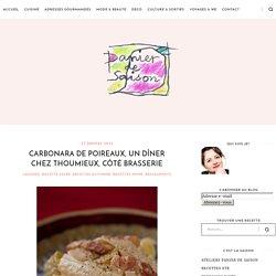 Carbonara de poireaux, un dîner chez Thoumieux, côté Brasserie