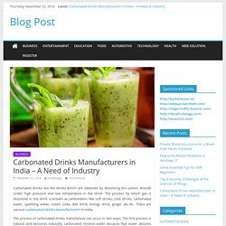 Carbonated Drinks Manufacturers in India - A Need of Industry