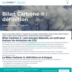 Bilan Carbone ® : définition