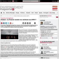 Climat: la France neutre en carbone en 2050? – Énergie – Environnement-magazine.fr