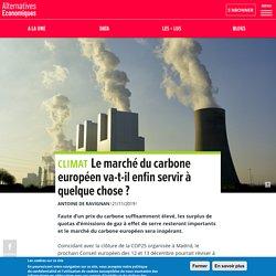 Le marché du carbone européenva-t-il enfin servir à quelque chose?