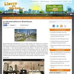 La ville post-carbone en 3D primée par Imagina