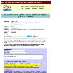 Yonex Carbonex 6 Light G4 Strung Badminton Ra Delhi/NCR Sportswear