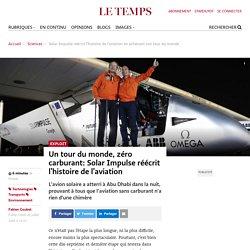 Un tour du monde, zéro carburant: Solar Impulse réécrit l'histoire de l'aviation - Le Temps