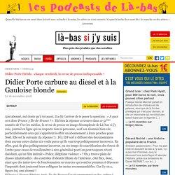 Didier Porte carbure au diesel et à la Gauloise blonde