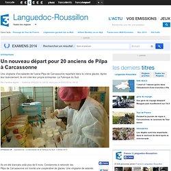 Un nouveau départ pour 20 anciens de Pilpa à Carcassonne - France 3 Languedoc-Roussillon