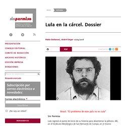 Lula en la cárcel. Dossier - André Singer, Pablo Stefanoni