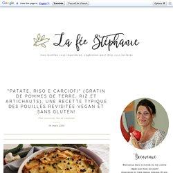 """""""Patate, riso e carciofi"""" (Gratin de pommes de terre, riz et artichauts), une recette typique des Pouilles revisitée vegan et sans gluten!"""