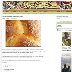 Cardamom Bread, Sweet and Rustic : Razor Family Farms