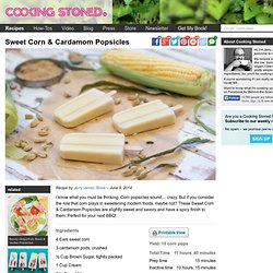 Sweet Corn & Cardamom Popsicles