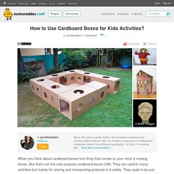 How to Use Cardboard Boxes for Kids Activities?