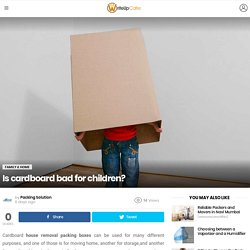 Is cardboard bad for children? - WriteUpCafe.com