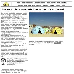 Cardboard Domes - Homepage: Constructing Cardboard Geodesic Domes That Will Survive Burning Man and the Black Rock Desert
